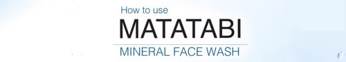 วิธีใช้คลีนซิ่ง matatabi mineral face wash